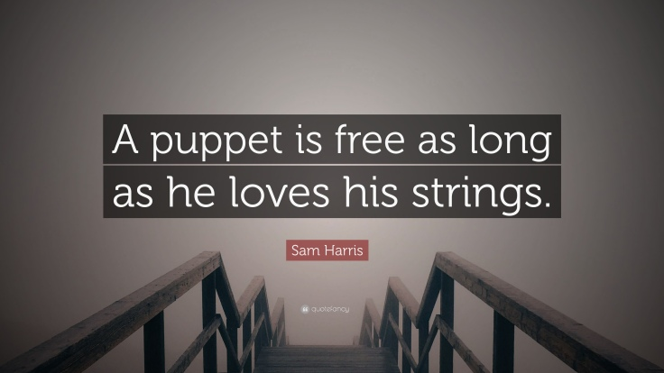 276982-Sam-Harris-Quote-A-puppet-is-free-as-long-as-he-loves-his-strings